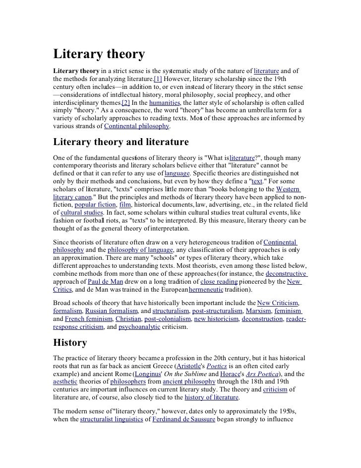 Literary theory Literary theory in a strict sense is the systematic study of the nature of literature and of the methods f...
