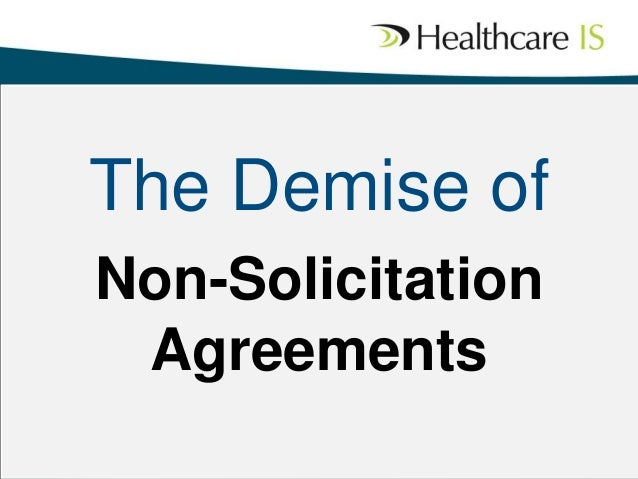 The Demise of Non-Solicitation Agreements
