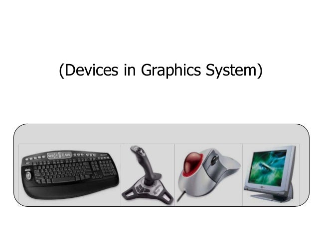 (Devices in Graphics System)