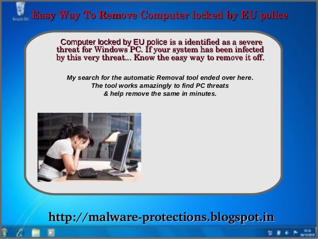 Easy Way To Remove Computer locked by EU police      Computer locked by EU police is a identified as a severe             ...