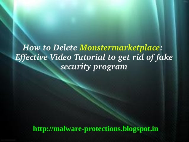How to Delete Monstermarketplace: Effective Video Tutorial to get rid of fake              security program    http://malw...