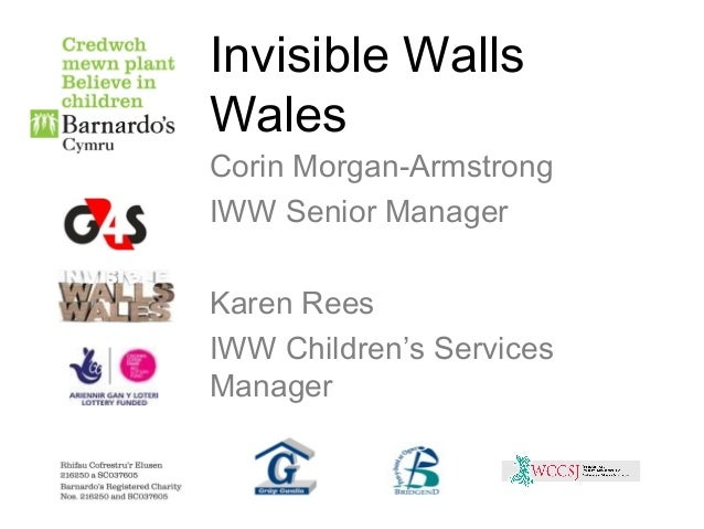 Invisible Walls Wales Corin Morgan-Armstrong IWW Senior Manager Karen Rees IWW Children's Services Manager