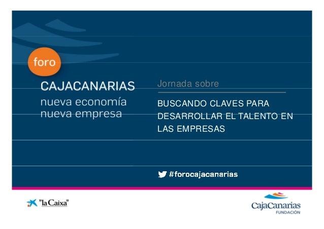 Jornada sobre Conferencia BUSCANDO CLAVES PARA DESARROLLAR EL TALENTO ENDESARROLLAR EL TALENTO EN LAS EMPRESAS