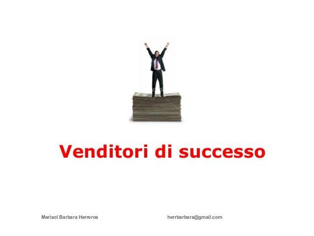 Marisol Barbara Herreros herrbarbara@gmail.com Venditori di successo