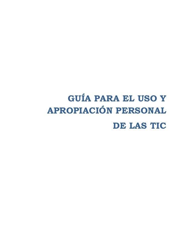 GUÍA PARA EL USO Y APROPIACIÓN PERSONAL DE LAS TIC
