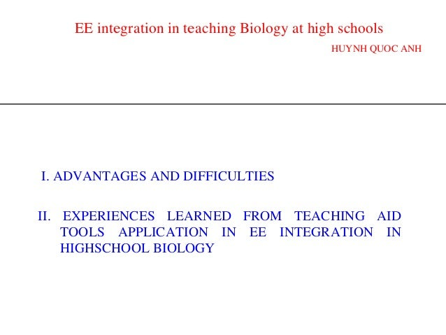 EE integration in teaching Biology at high schools HUYNH QUOC ANH II. EXPERIENCES LEARNED FROM TEACHING AID TOOLS APPLICAT...