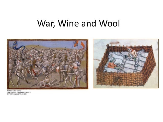 War, Wine and Wool