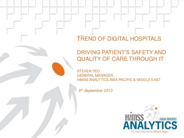trend of digital hospitals Driving patient's safety and quality of care through it