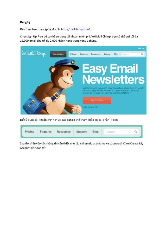 Đăng  ký   Đầu  tiên,  bạn  truy  cập  tại  địa  chỉ  http://mailchimp.com/   Chọn  Sign  Up  ...