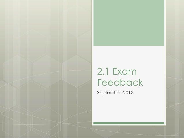 2.1 Exam Feedback September 2013