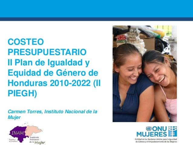 Costeo Presupuestario: II Plan de Igualdad y Equidad de Género de Honduras 2010-2022 (II PIEGH)