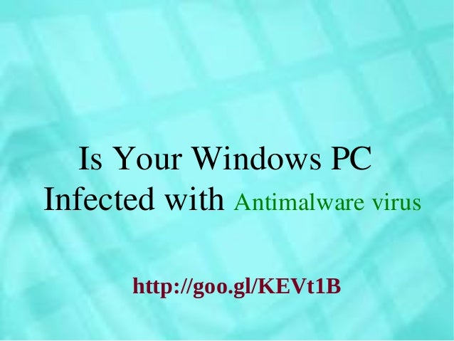 Is Your Windows PC Infected with Antimalware virus http://goo.gl/KEVt1B