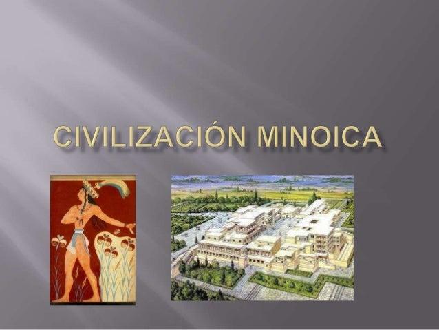   En Creta se desarrollo desde finales del III milenio a.C. la cultura minoica, la primera gran civilización urbana de Eu...