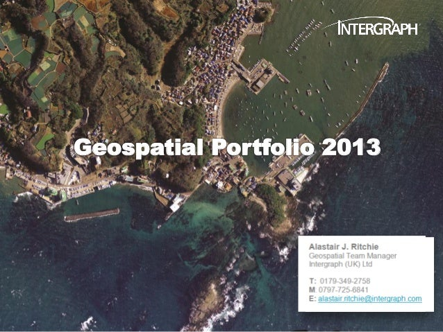 Introducing the 2013 Geospatial Portfolio_ Alastair Ritchie - Intergraph Geospatial World Tour 2013
