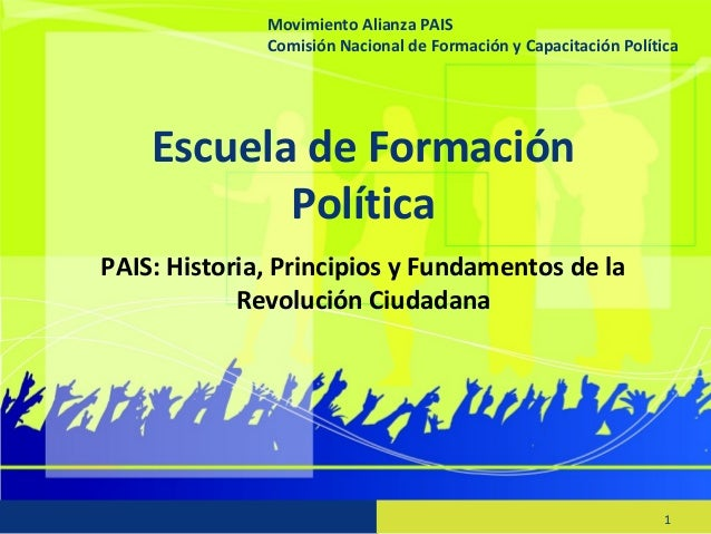 Movimiento Alianza PAIS Movimiento Alianza PAIS Comisión Nacional de Formación Capacitación Política Comisión Nacional de ...