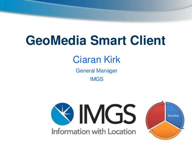 Smart Client 2013 Property Workflow_Ciaran Kirk - IMGS Government User Group 2013