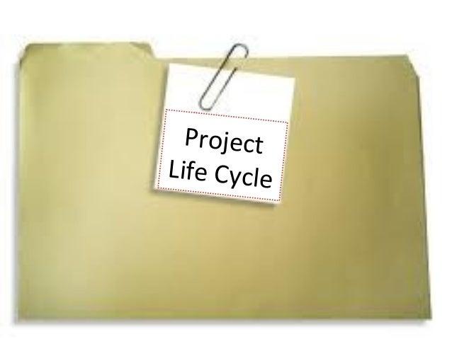 Pr o j e c t Life Cycle