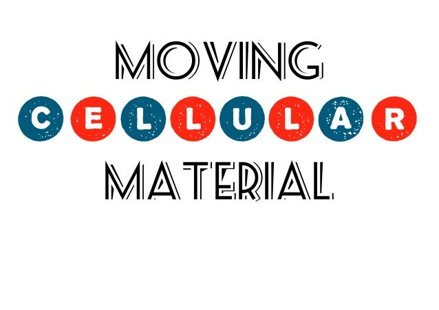 Moving Cellular Material