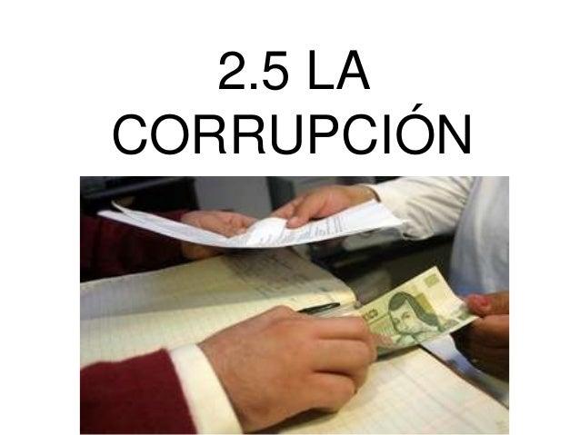2.5 LA CORRUPCIÓN