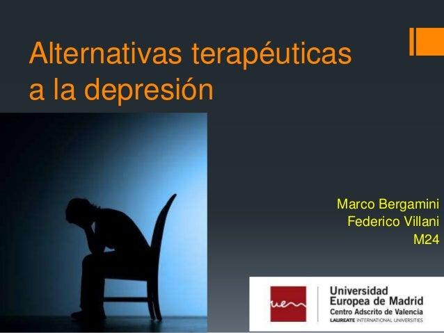 Alternativas terapéuticas a la depresión  Marco Bergamini Federico Villani M24