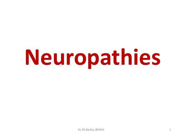 Neuropathies Dr. RS Mehta, BPKIHS  1