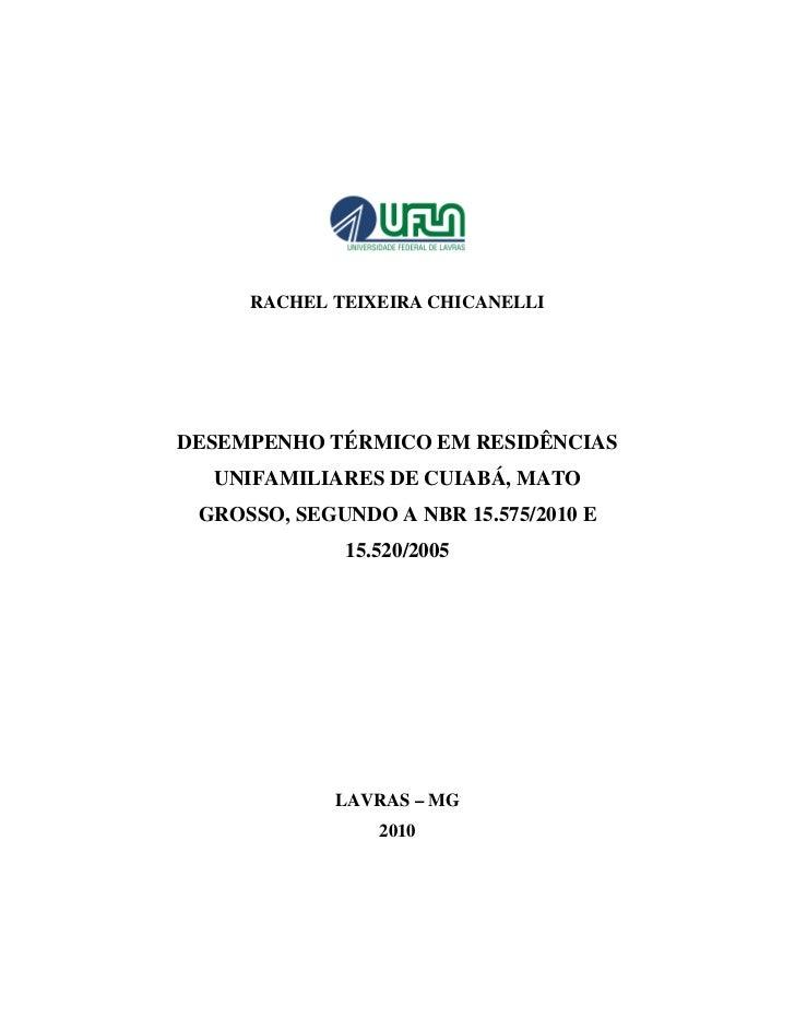 RACHEL TEIXEIRA CHICANELLIDESEMPENHO TÉRMICO EM RESIDÊNCIAS  UNIFAMILIARES DE CUIABÁ, MATO GROSSO, SEGUNDO A NBR 15.575/20...