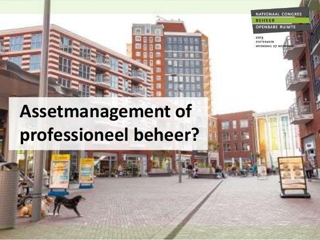 Assetmanagement of professioneel beheer?