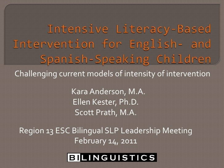 Results of an  Intensive Literacy-based Intervention Program for English- and  Spanish-speaking Children An Alternative Service Delivery Model for School Services