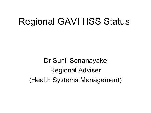 Regional GAVI HSS Status  Dr Sunil Senanayake Regional Adviser (Health Systems Management)