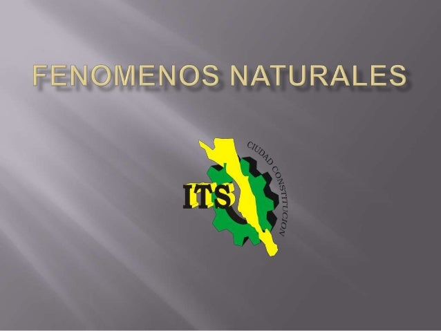     CONCEPTO DE FENOMENOS NATURALES DESASTRES NATURALES (CLASIFICACION)  Y LO QUE PUEDE HACER ALOS ECOSISTEMAS