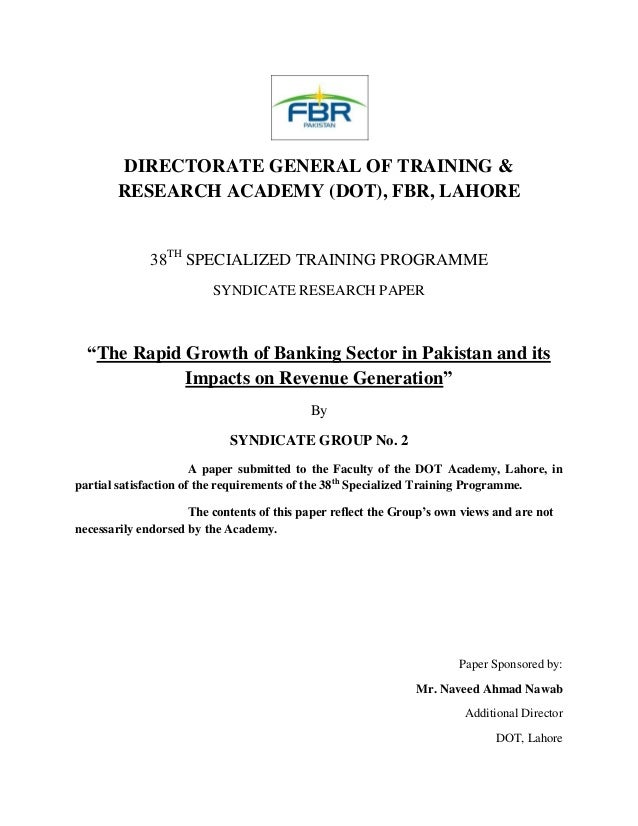 DIRECTORATE GENERAL OF TRAINING & RESEARCH ACADEMY (DOT), FBR, LAHORE  38TH SPECIALIZED TRAINING PROGRAMME SYNDICATE RESEA...