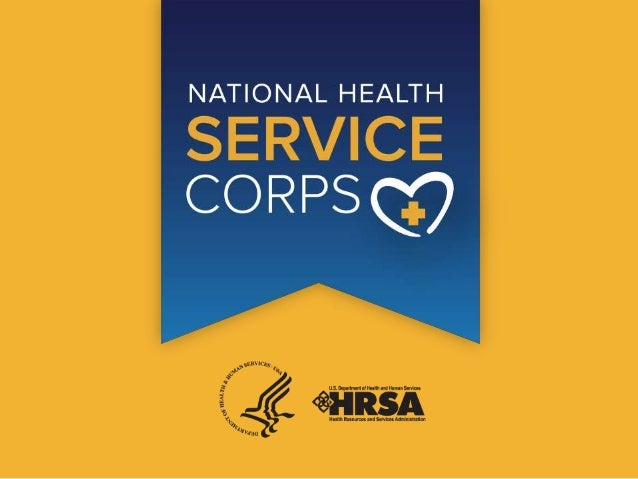 THE NATIONAL HEALTH SERVICE CORPS (NHSC)  builds healthy communities by supporting qualified health care providers dedicat...