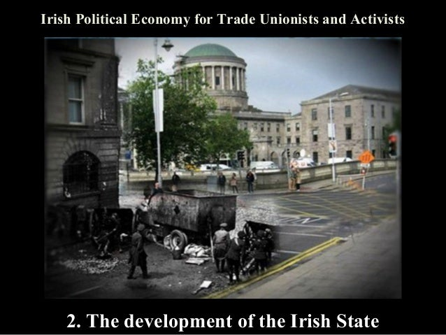 Irish Political Economy, Lecture Two: The Development of the Irish State