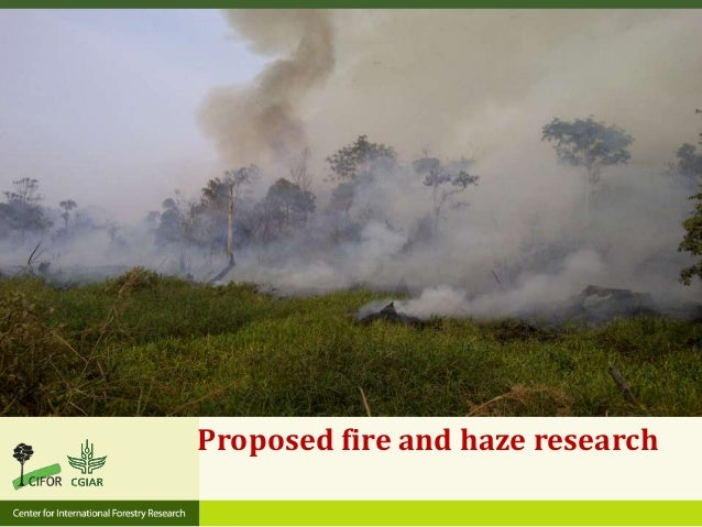 Proposed fire and haze research