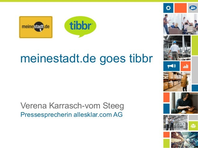 meinestadt.de goes tibbr  Verena Karrasch-vom Steeg Pressesprecherin allesklar.com AG