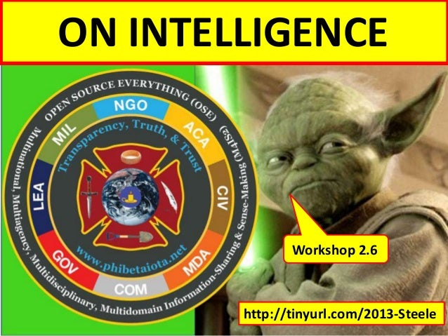 ON INTELLIGENCE  Workshop 2.6  http://tinyurl.com/2013-Steele