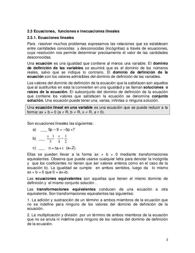 2.3 Ecuaciones, funciones e inecuaciones lineales 2.3.1. Ecuaciones lineales Para resolver muchos problemas expresamos las...