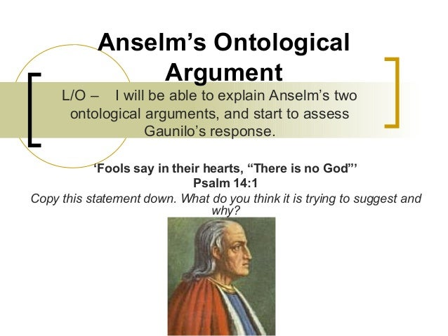 part b the ontological argument is If you re-phrase the ontological argument it is easy to see descartes' ontological we all have a god of our own residing in the part of our minds that.