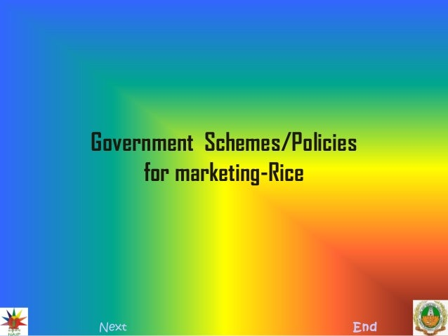 Government Schemes/Policies for marketing-Rice Next End