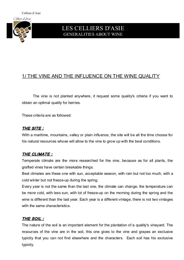 Celliers d'Asie 1/ THE VINE AND THE INFLUENCE ON THE WINE QUALITY The vine is not planted anywhere, it request some qualit...