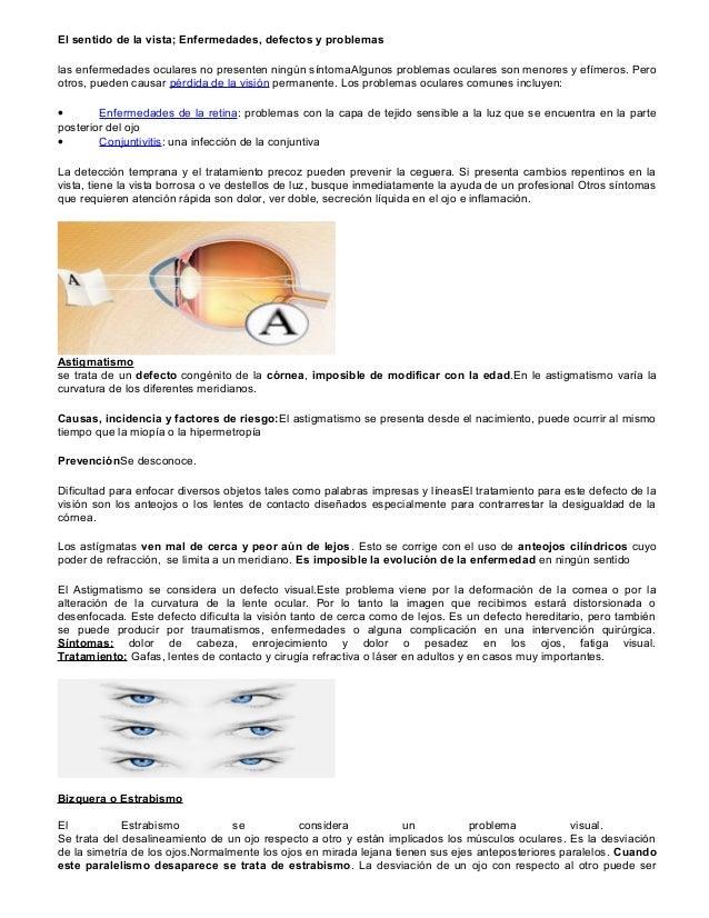 El sentido de la vista; Enfermedades, defectos y problemas las enfermedades oculares no presenten ningún síntomaAlgunos pr...
