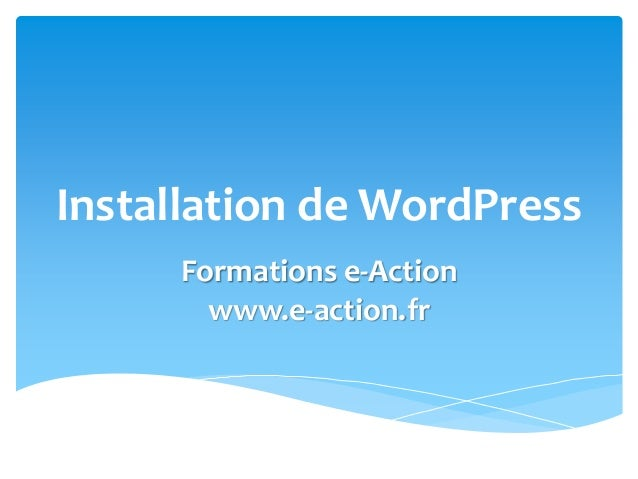 Installation de WordPress Formations e-Action www.e-action.fr