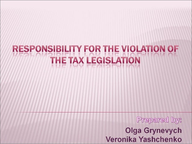 The responsibility for the violation of the tax legislation