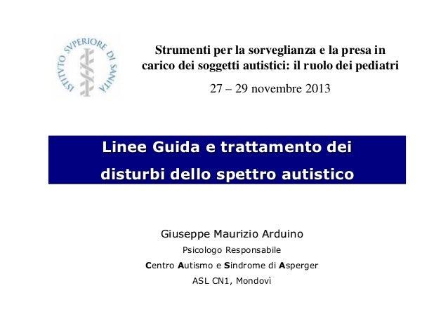Giuseppe Maurizio ArduinoGiuseppe Maurizio Arduino Psicologo Responsabile Centro Autismo e Sindrome di Asperger ASL CN1, M...