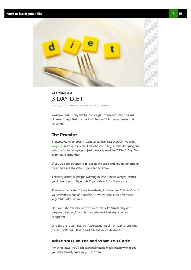 You have only 3 day left to lose weigh. which diet plan you will choose. I hope that this post will be useful for everyone...