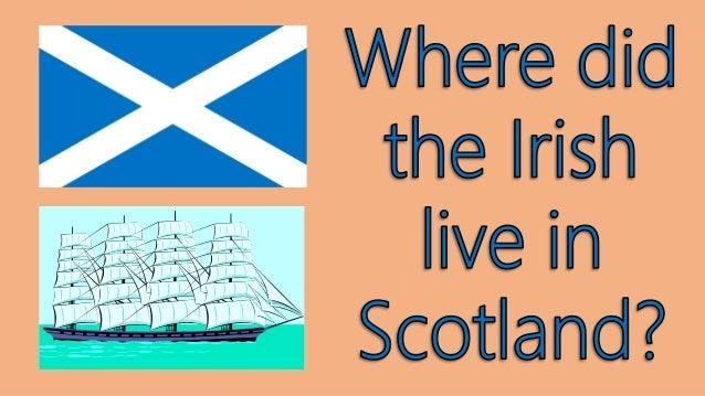 2. where did the irish live in scotland