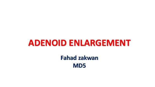 ADENOID ENLARGEMENT Fahad zakwan MD5
