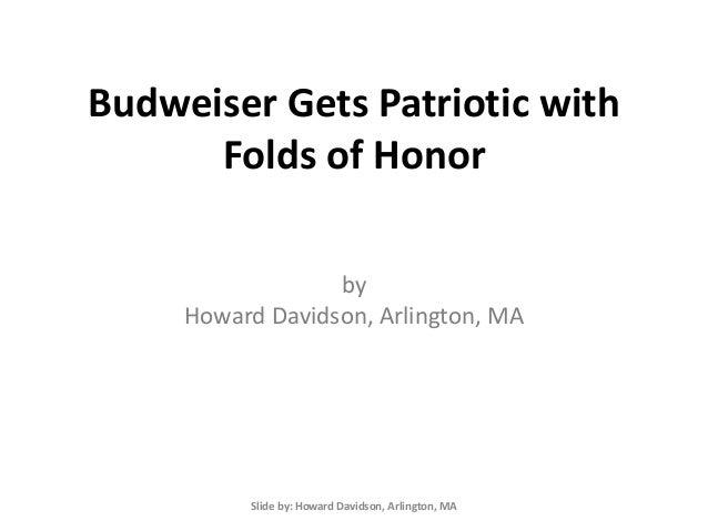Howard Davidson Arlington MA - Budweiser Gets Patriotic with Folds of Honor