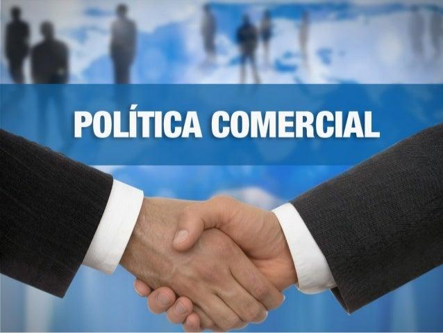 POLÍTICA COMERCIAL GENERAR NUEVOS MERCADOS EN LOS CUALES INSERTAR PRODUCTOS ECUATORIANOS DE VALOR AGREGADO, SIN DESCUIDAR ...