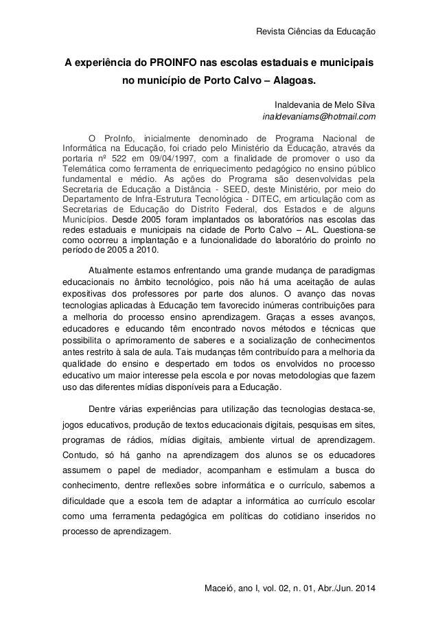 Revista Ciências da Educação 1 Maceió, ano I, vol. 02, n. 01, Abr./Jun. 2014 A experiência do PROINFO nas escolas estaduai...